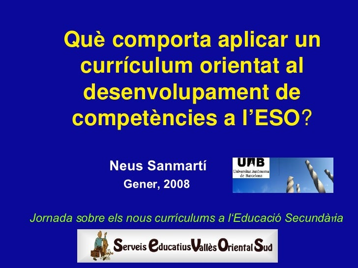 Jornada nous currículums LOE. Competències Secundària - Neus Sanmartí