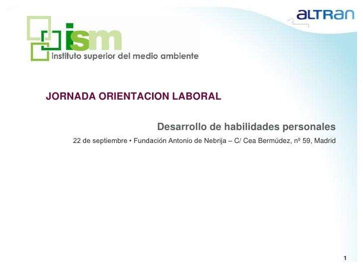 JORNADA ORIENTACION LABORAL<br />Desarrollo de habilidades personales<br />22 de septiembre • Fundación Antonio de Nebrija...