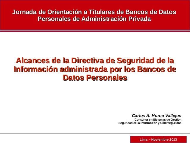 Lima – Agosto 2012 Jornada de Orientación a Titulares de Bancos de DatosJornada de Orientación a Titulares de Bancos de Da...