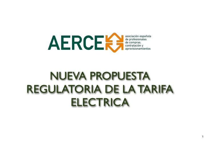 NUEVA PROPUESTAREGULATORIA DE LA TARIFA      ELECTRICA                           1