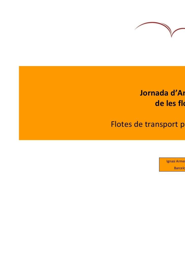 Jornada d'Ambientalització            de les flotes de vehiclesFlotes de transport públic urbà: TMB               Ignasi A...