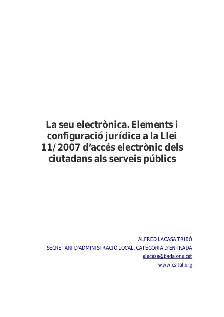 La seu electrònica. Elements i configuració jurídica a la Llei11/2007 d'accés electrònic dels ciutadans als serveis públic...