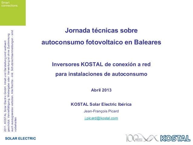 Jornada técnicas sobreautoconsumo fotovoltaico en BalearesInversores KOSTAL de conexión a redpara instalaciones de autocon...