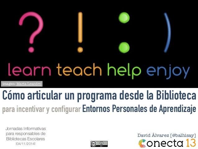 imagen: María Leandro Cómo articular un programa desde la Biblioteca para incentivar y configurar Entornos Personales de A...