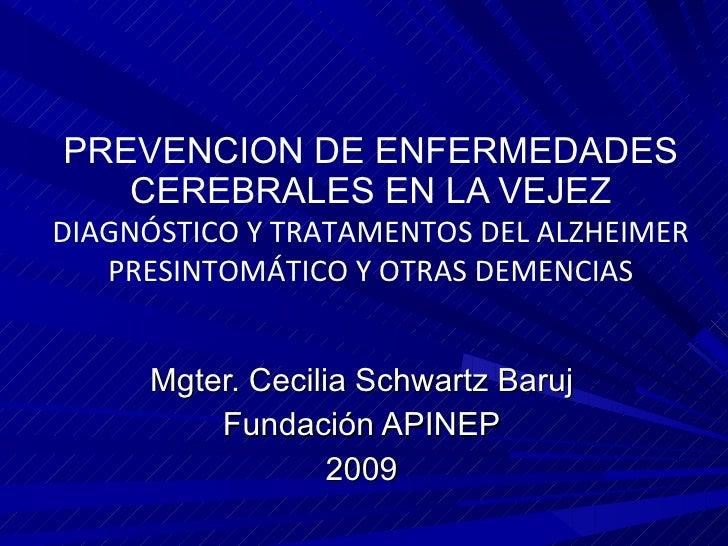 PREVENCION DE ENFERMEDADES CEREBRALES EN LA VEJEZ DIAGNÓSTICO Y TRATAMENTOS DEL ALZHEIMER PRESINTOMÁTICO Y OTRAS DEMENCIAS...