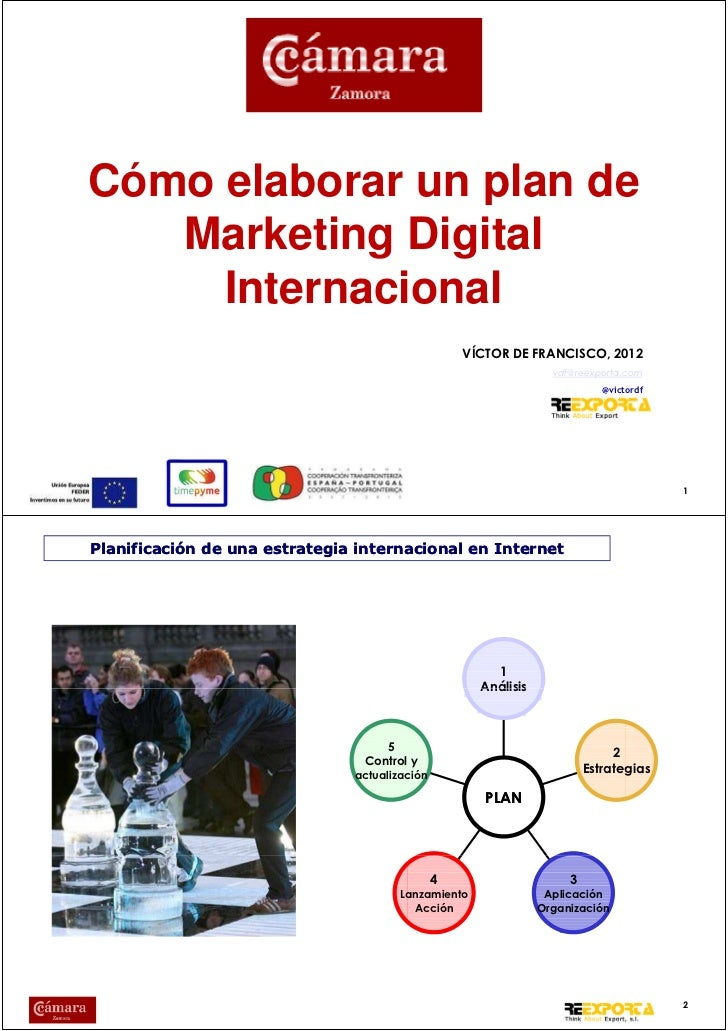 Cómo elaborar un plan de   Marketing Digital     Internacional                                                   VÍCTOR DE...