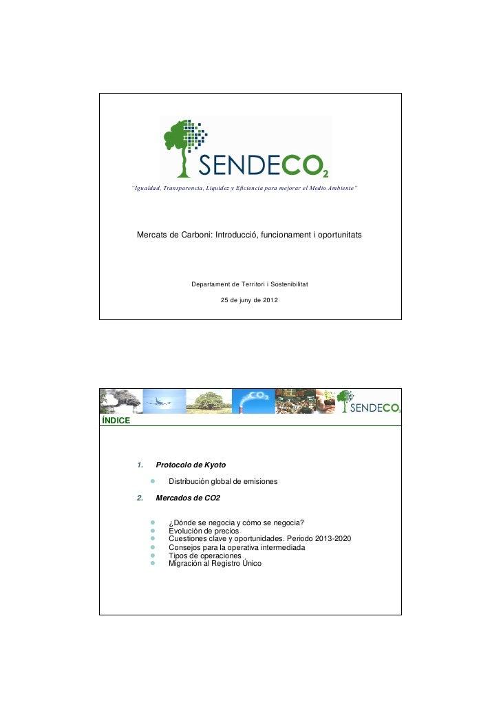 """""""Igualdad, Transparencia, Liquidez y Eficiencia para mejorar el Medio Ambiente""""          Mercats de Carboni: Introducció, ..."""