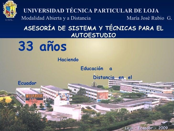 UNIVERSIDAD TÉCNICA PARTICULAR DE LOJA Modalidad Abierta y a Distancia  María José Rubio  G. ASESORÍA DE SISTEMA Y TÉCNICA...