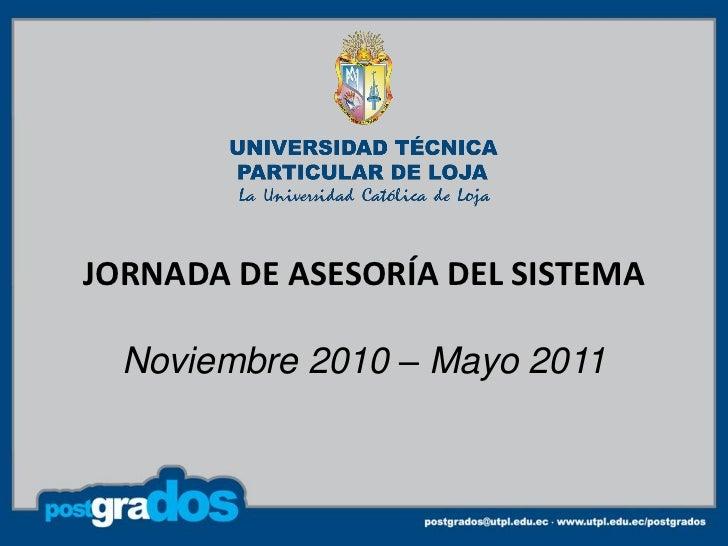 JORNADA DE ASESORÍA DEL SISTEMA  Noviembre 2010 – Mayo 2011
