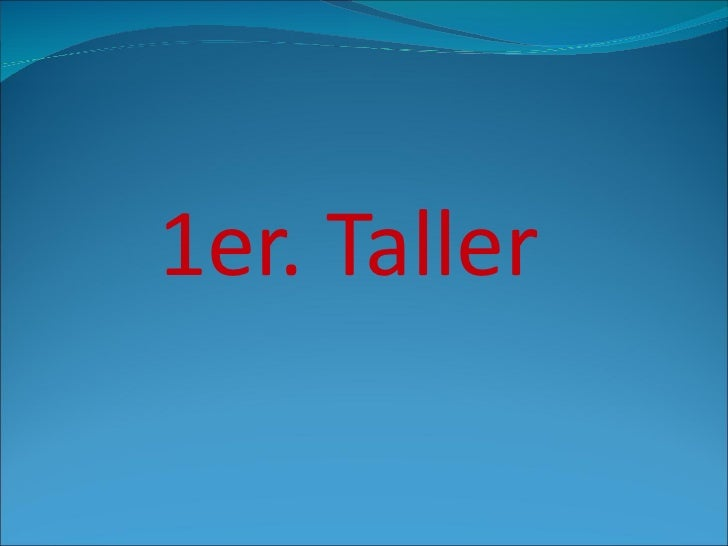 1er. Taller