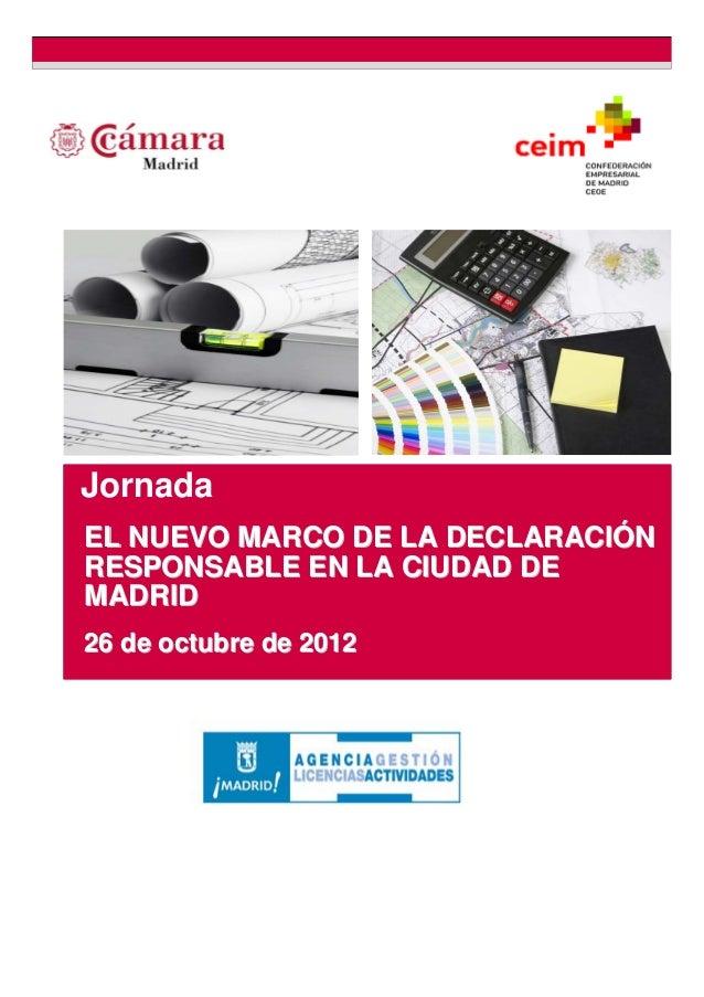 JornadaEL NUEVO MARCO DE LA DECLARACIÓNRESPONSABLE EN LA CIUDAD DEMADRID26 de octubre de 2012