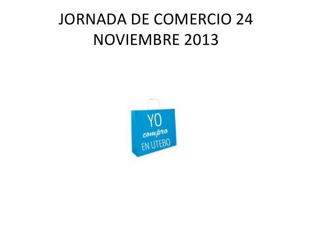 JORNADA DE COMERCIO 24 NOVIEMBRE 2013