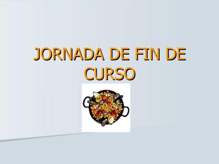 JORNADA DE FIN DE     CURSO