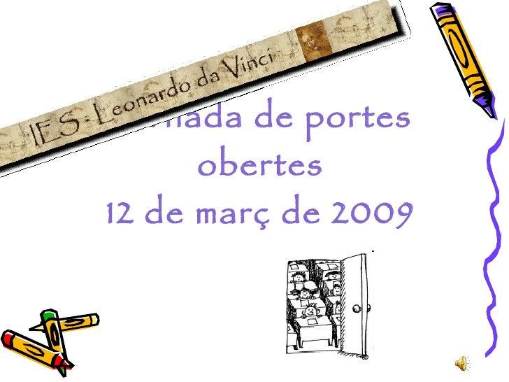 Jornada de portes obertes 12 de març de 2009