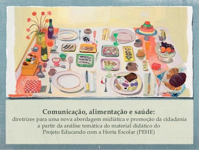 Comunicação, alimentação e saúde: diretrizes para uma nova abordagem midiática e promoção da cidadania a partir da análise...