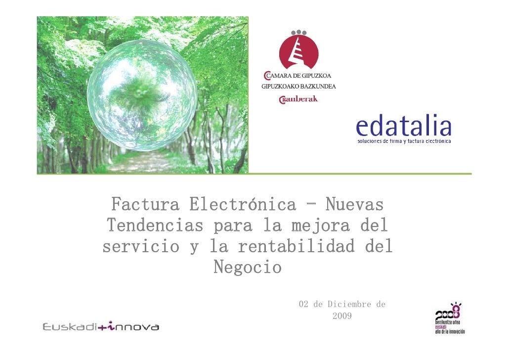 Factura Electrónica - Nuevas Tendencias para l mejora d l T d    i         la   j    del servicio y la rentabilidad del   ...