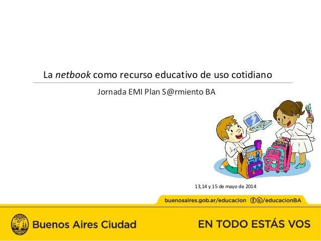 Jornada EMI - La netbook como recurso educativo de uso cotidiano