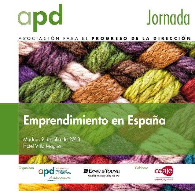A S O C I A C I Ó N P A R A E L P R O G R E S O D E L A D I R E C C I Ó N Jornada Emprendimiento en España Madrid, 9 de ju...
