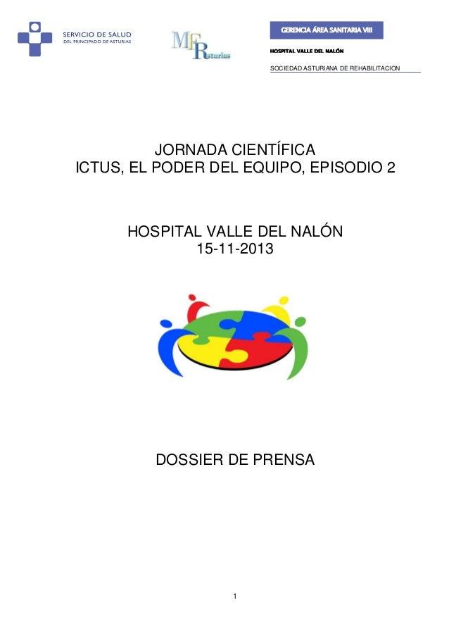 GERENCIA ÁREA SANITARIA VIII HOSPITAL VALLE DEL NALÓN  SOCIEDAD ASTURIANA DE REHABILITACIÓN  JORNADA CIENTÍFICA ICTUS, EL ...