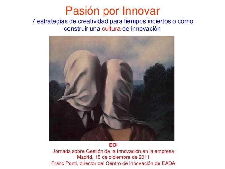 Pasión por Innovar7 estrategias de creatividad para tiempos inciertos o cómo            construir una cultura de innovació...