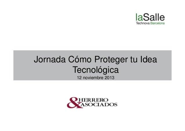 Jornada Cómo Proteger tu Idea Tecnológica 12 noviembre 2013