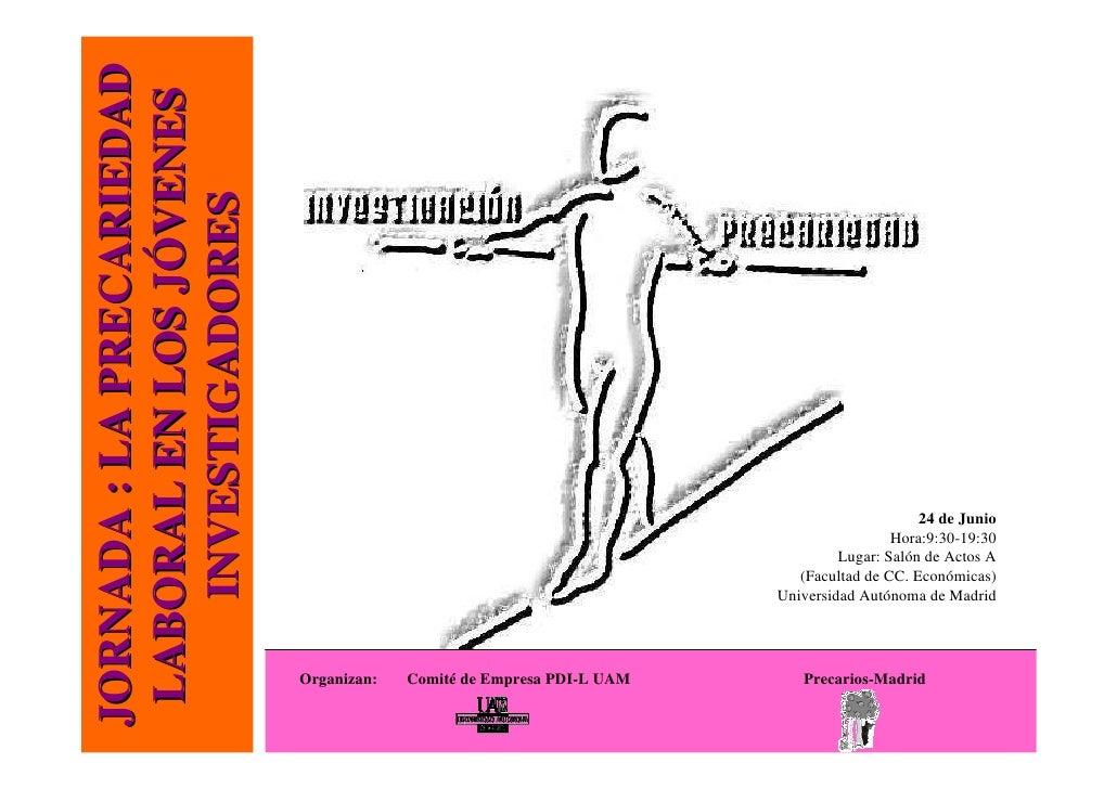JORNADA : LA PRECARIEDAD  LABORAL EN LOS JÓVENES     INVESTIGADORES                                                       ...