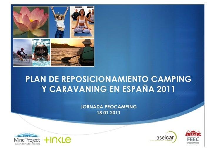 PLAN DE REPOSICIONAMIENTO CAMPING   Y CARAVANING EN ESPAÑA 2011          JORNADA PROCAMPING               18.01.2011