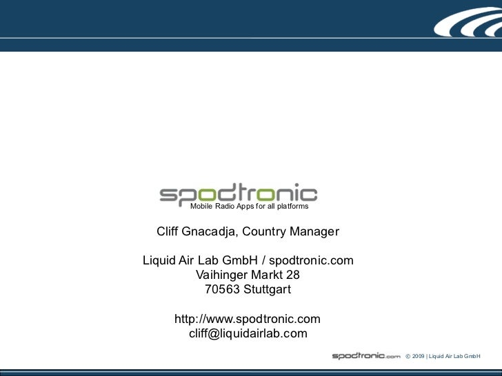 Mobile Radio Apps for all platforms  Cliff Gnacadja, Country ManagerLiquid Air Lab GmbH / spodtronic.com          Vaihinge...