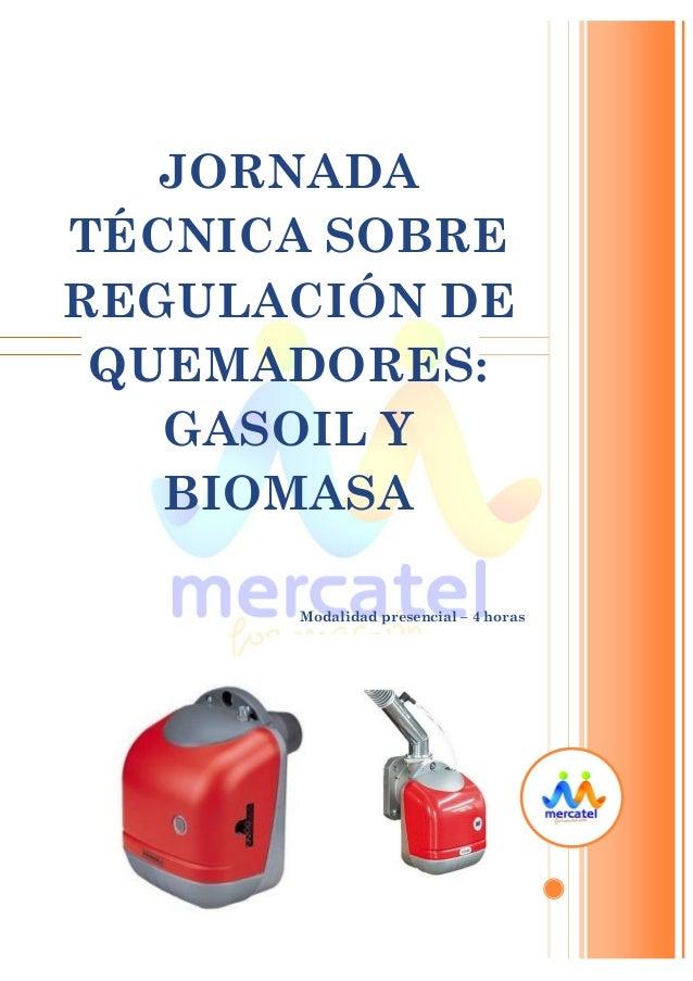 JORNADA TÉCNICA SOBRE REGULACIÓN DE QUEMADORES: GASOIL Y BIOMASA Modalidad presencial – 4 horas