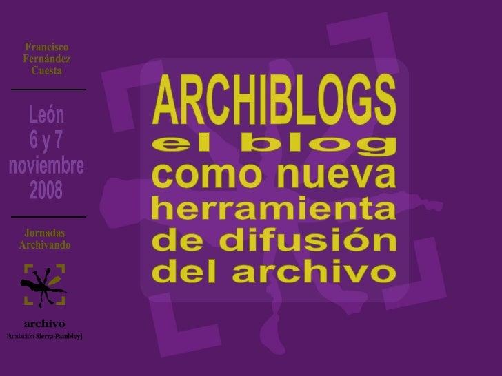 ARCHIBLOGS el blog como nueva herramienta de difusión del archivo