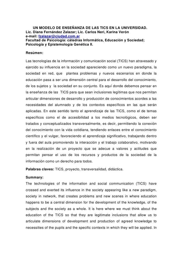 UN MODELO DE ENSEÑANZA DE LAS TICS EN LA UNIVERSIDAD. Lic. Diana Fernández Zalazar; Lic. Carlos Neri, Karina Verón e-mail:...