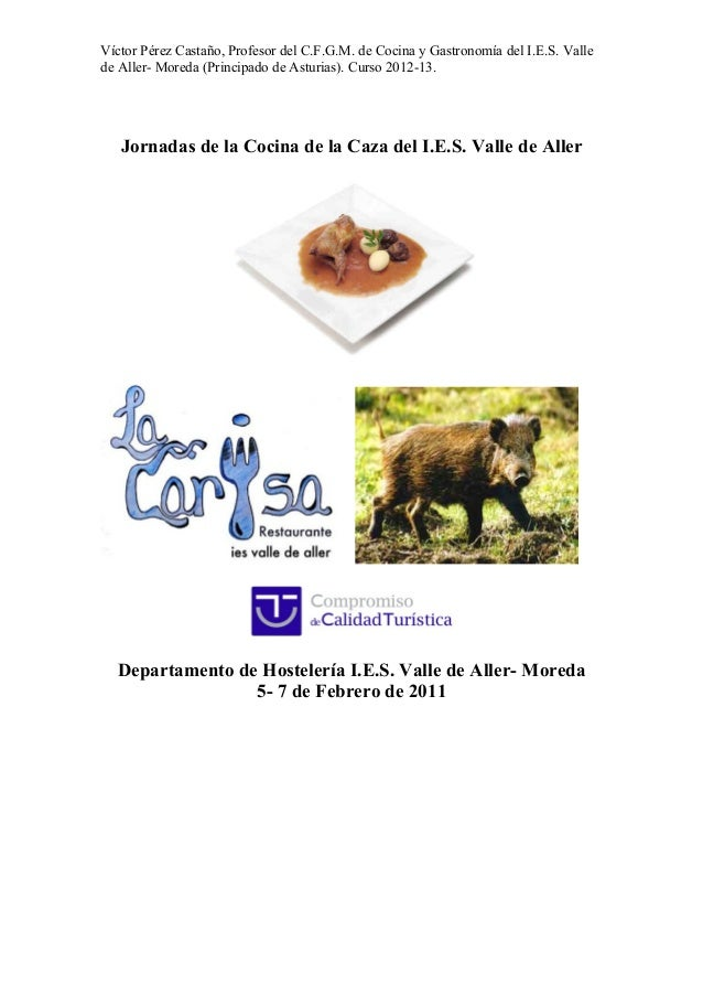 Víctor Pérez Castaño, Profesor del C.F.G.M. de Cocina y Gastronomía del I.E.S. Vallede Aller- Moreda (Principado de Asturi...