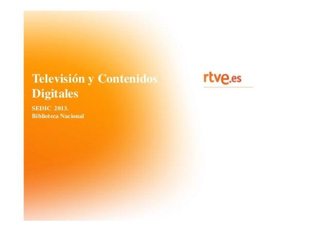 Televisión y Contenidos Digitales SEDIC 2013. Biblioteca Nacional