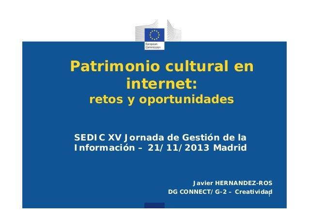 Patrimonio Cultural en internet: retos y oportunidades. Javier Hernández Ros