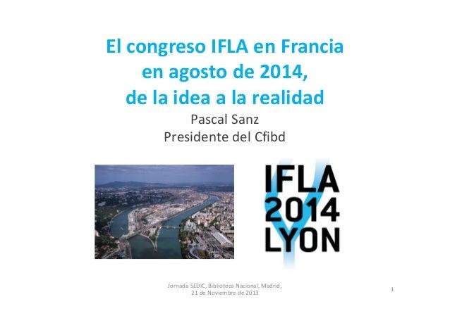 El Congreso IFLA en Francia, en agosto de 2014, de la idea a la realidad. Pascal Sanz