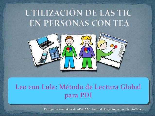 Leo con Lula: Método de Lectura Global para PDI Pictogramas extraídos de ARASAAC. Autor de los pictogramas: Sergio Palao