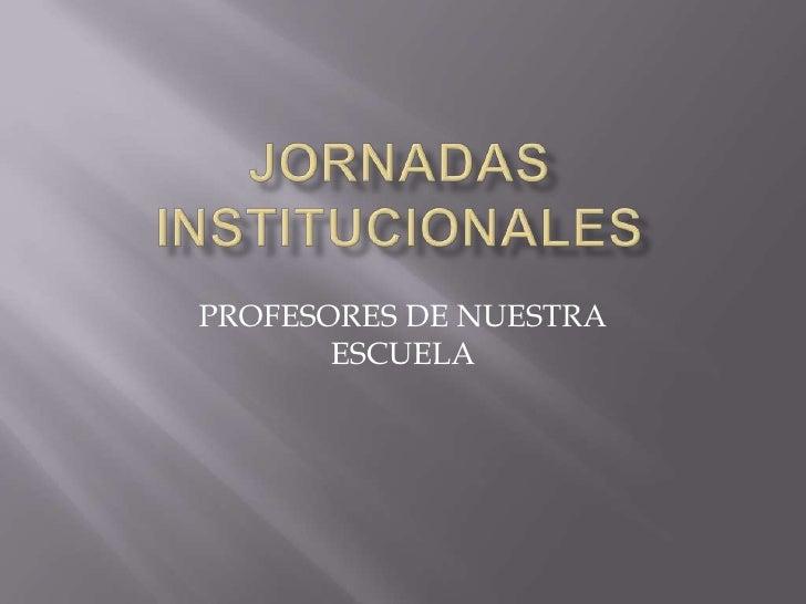 PROFESORES DE NUESTRA       ESCUELA