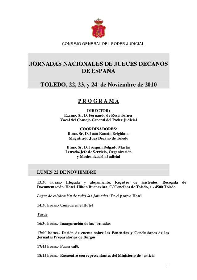 1 CONSEJO GENERAL DEL PODER JUDICIAL JORNADAS NACIONALES DE JUECES DECANOS DE ESPAÑA TOLEDO, 22, 23, y 24 de Noviembre de ...