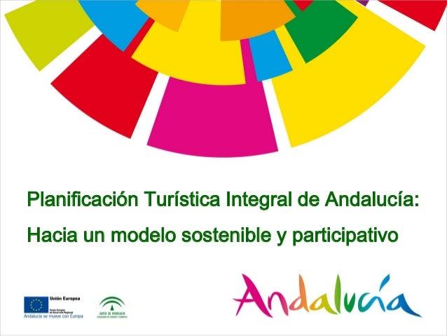 Planificación Turística Integral de Andalucía: Hacia un modelo sostenible y participativo