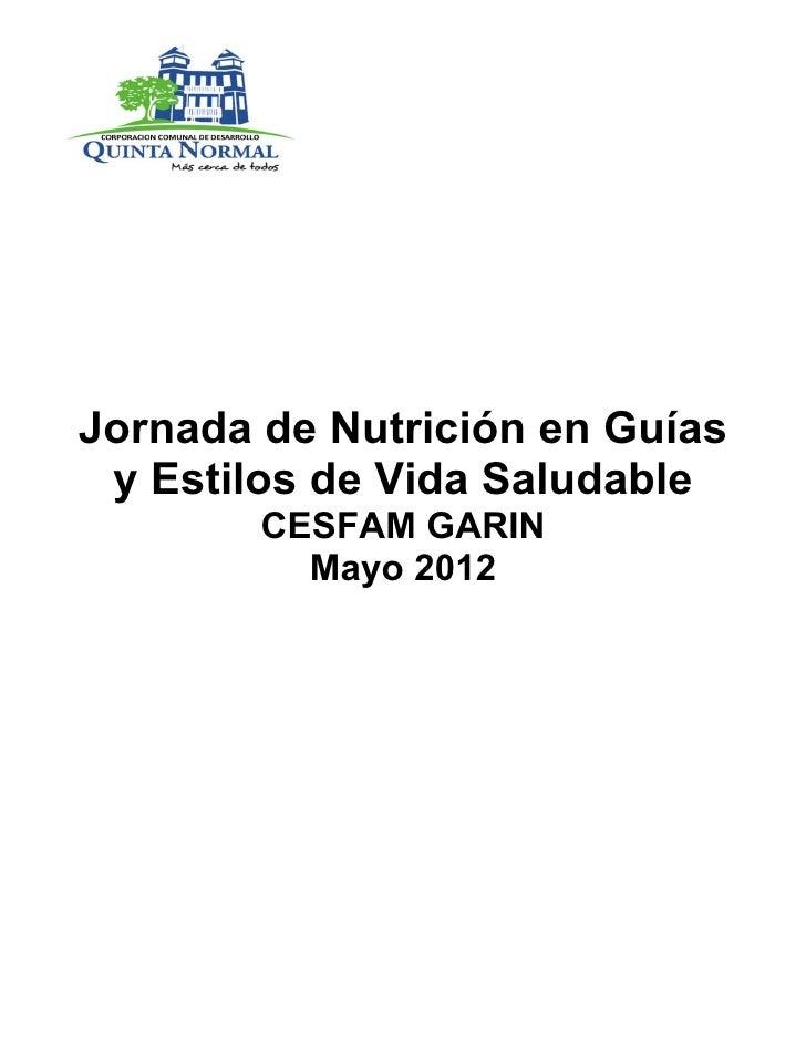 Jornada de Nutrición en Guías y Estilos de Vida Saludable        CESFAM GARIN          Mayo 2012