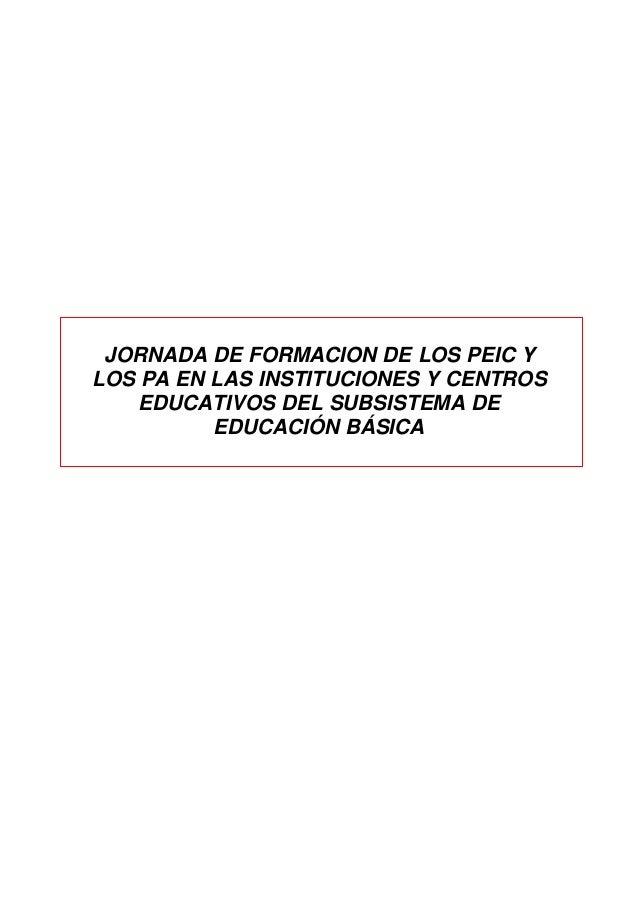 JORNADA DE FORMACION DE LOS PEIC YLOS PA EN LAS INSTITUCIONES Y CENTROS    EDUCATIVOS DEL SUBSISTEMA DE          EDUCACIÓN...