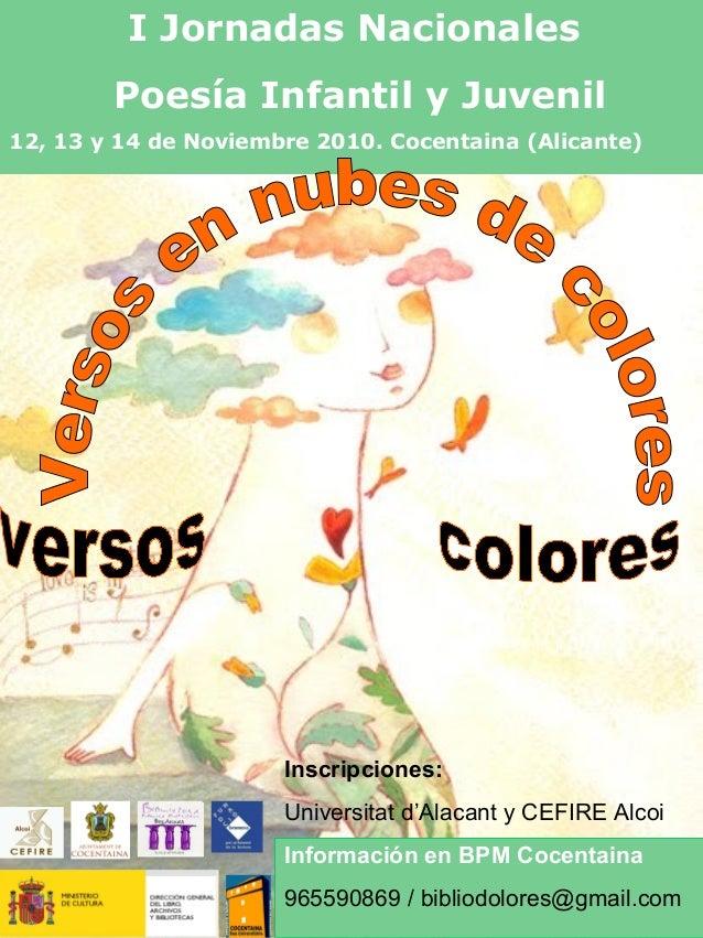 I Jornadas Nacionales Poesía Infantil y Juvenil 12, 13 y 14 de Noviembre 2010. Cocentaina (Alicante) Inscripciones: Univer...