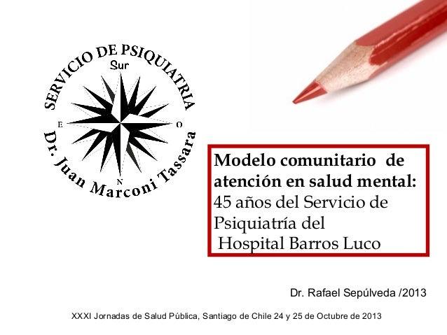 Modelo comunitario de atención en salud mental: 45 años del Servicio de Psiquiatría del Hospital Barros Luco Dr. Rafael Se...