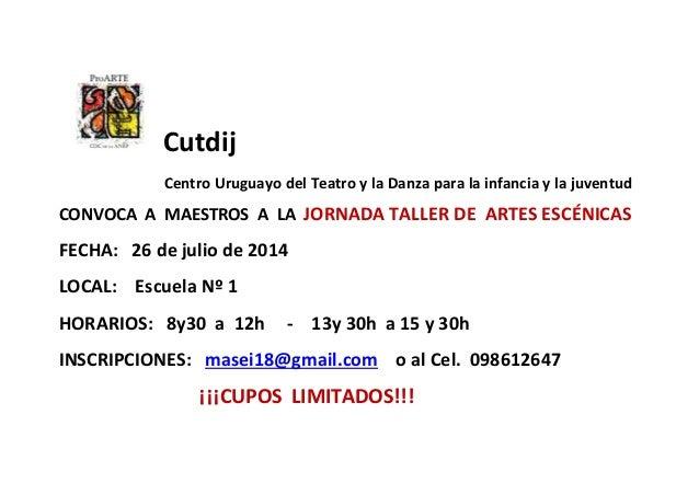 Cutdij Centro Uruguayo del Teatro y la Danza para la infancia y la juventud CONVOCA A MAESTROS A LA JORNADA TALLER DE ARTE...