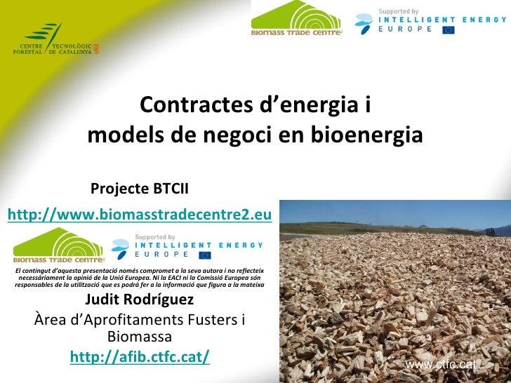 Contractes d'energia i                         models de negoci en bioenergia                          Projecte BTCIIhttp:...