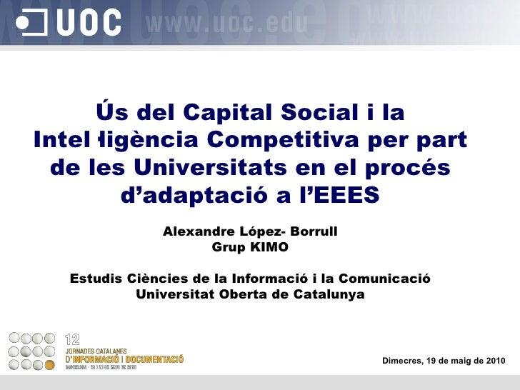 Ús del Capital Social i la Intel·ligència Competitiva per part de les Universitats en el procés d'adaptació a l'EEES Alexa...