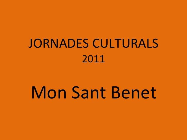 JORNADES CULTURALS 2011 Mon Sant Benet