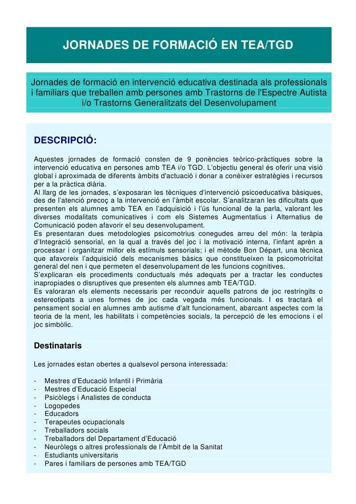 JORNADES DE FORMACIÓ EN TEA/TGDJornades de formació en intervenció educativa destinada als professionalsi familiars que tr...