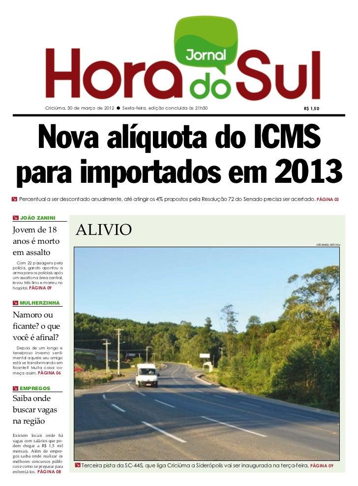 Criciúma, 30 de março de 2012 l Sexta-feira, edição concluída às 21h30                                   R$ 1,50  Nova alí...