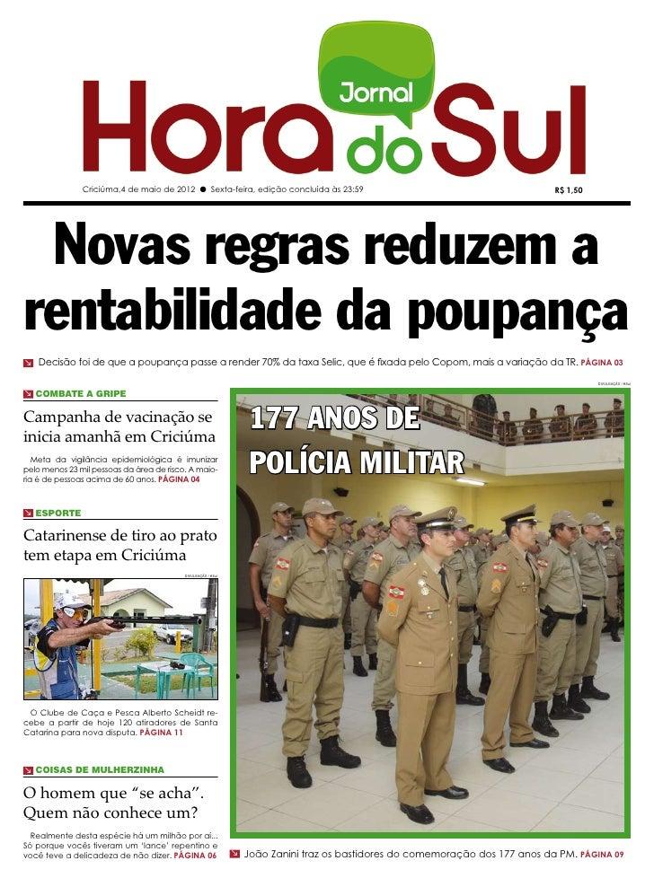 Criciúma,4 de maio de 2012 l Sexta-feira, edição concluída às 23:59                                           R$ 1,50 Nova...